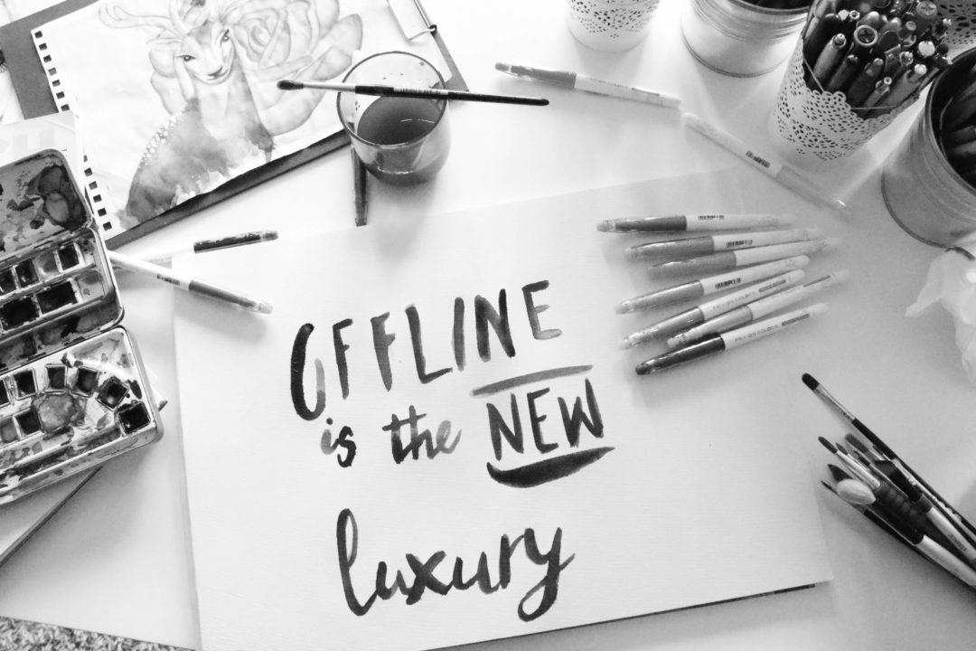 offline ist der neue luxus